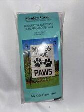 "Meadow Creek Decorative Flag ""My Kids Have Paws� 12.5 X 18 Burlap Garden Dog Cat"