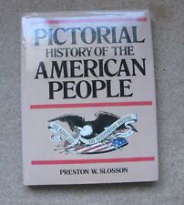 Pictorial History of the American People Book 1982 by Preston W Slosson 1st Ed