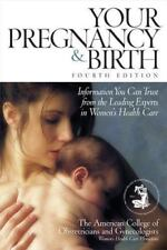 Your Pregnancy and Birth : Information You Can Trust from the Leading Experts in