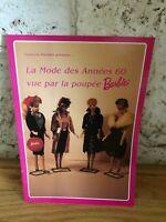 LA MODE DES ANNEES 60 VUE PAR LA POUPEE BARBIE - FRANCOIS THEIMER