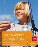 Das Praxisbuch für junge Angler  Techniken & Tipps für Kinder und Jugendlic ...