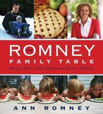 The Romney Family Table : Sharing Home-Cooked Recipes and Favorite Traditions by