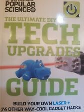 Tech Upgrades Guide : Build Your Own Laser Cutter + 74 Other Way-Cool Gadget Ha…