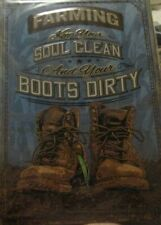 """NEW! FARMING KEEP YOUR SOUL CLEAN AND YOUR BOOTS DIRTY METAL SIGN 12"""" X 17"""""""
