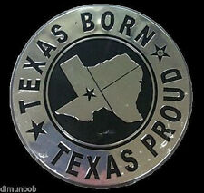 """Texas Born Texas Proud"" Car Badge"