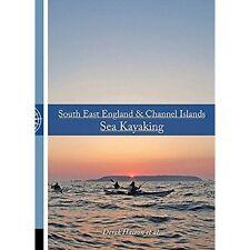 South East England & Channel Islands Sea Kayaking, Derek Hairon, Annie Davis, Ma