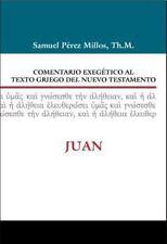 Comentario Exegético Al Texto Griego Del N. T. - Juan by Samuel Prez-Millos...