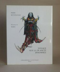 Pierre BETTENCOURT / DADO : Voyage sur la planète innommée. 1990. 1/2150 ex.