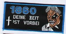 """Anti 1860 Aufnäher """"Deine Zeit ist vorbei""""  Kutte Ultra"""