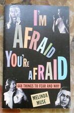 I'm Afraid, You're Afraid by Melinda Muse, 448 things to fear and why ExCond TB