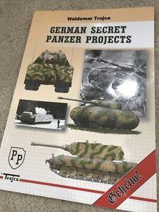 GERMAN SECRET PANZER PROJECTS - GEHEIM By Waldemar Trojca