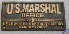 US Marshal Office Deadwood Dakota Territory cast iron sign plaque