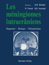 Les Méningiomes Intracrâniens : Diagnostic -- Biologie -- Thérapeutique by...