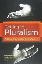 Getting to Pluralism: Political Actors in the Arab World by Brookings Institution (Paperback, 2009)