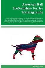 American Bull Staffordshire Terrier Training Guide American Bull.