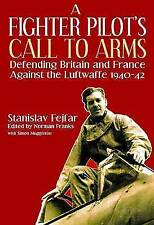 A Fighter Pilot's Call to Arms: Defending Britain and France Against the Luftwaf