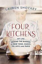 USED (GD) Four Kitchens: My Life Behind the Burner in New York, Hanoi, Tel Aviv,