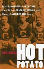 Hot Potato: How Washington and New York Gave Birth to Black Basketball and Chang