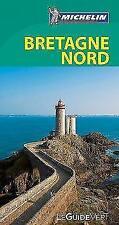 Michelin Le Guide Vert Bretagne Nord von Guide vert français (2018, Gebundene Ausgabe)
