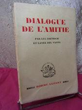 DIALOGUE DE L'AMITIÉ  Luc Dietrisch & Lanza del Vasto