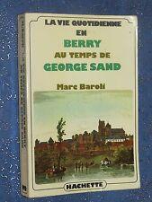La vie quotidienne en Berry au temps de George SAND Marc BAROLI