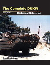 THE COMPLETE DUKW HISTORICAL REFERENCE By David Doyle US Army WW2 Book