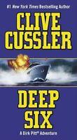 Deep Six (Dirk Pitt Adventure) by Cussler, Clive