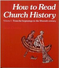 How to Read Church History, vol.1: From the Beginnings to the Fifteenth Centur,