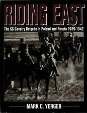 Book - Riding East: The SS Cavalry Brigade in Poland and Russia 1939-1942