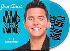 JAN SMIT - Hou je dan nog steeds van mij (deel 1) CD SINGLE 4TR Enh CARDSLEEVE