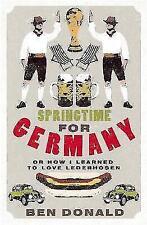 Springtime For Germany: or How I Learned to Love Lederhosen, Donald, Ben, New Bo