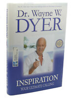 Dr. Wayne W. Dyer INSPIRATION YOUR ULTIMATE CALLING  1st Edition 1st Printing