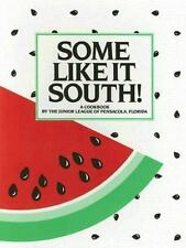 Some Like It South! Vintage Cookbook by Junior League of Pensacola Fl 1984