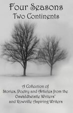 Four Seasons Two Continents by Rowville Writers and Oswaldtwistle Writers...
