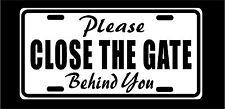 "Metal Sign Please Close The Gate Behind You Fence Plaque 6"" x 12"" New"