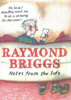 Notes from the Sofa, Hardcover by Briggs, Raymond, Brand New, Free P&P in the UK