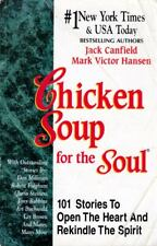 Jack Canfield / Chicken Soup for the Soul: 101 Stories to Open the Heart and R..