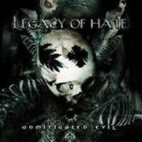 LEGACY OF HATE Unmitigated Evil CD - 162547