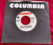 Mott the Hoople - All the Young Dudes 45 Promo (Columbia) david bowie song VG+