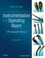 Instrumentation for the Operating Room: A Photographic Manual by Tighe RN BA,…