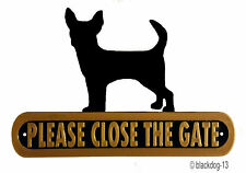 Chihuahua Please Close The Gate Dog Plaque - House Garden Sign - Black/Gold