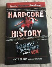 Hardcore History: The Extremely Unauthorized Story of the ECW, Williams, Scott E
