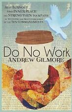Do No Work: Beat Burnout, Find Inner Peace, and Strengthen Your Faith by Studyin