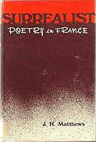 Surrealist Poetry in France by Mattews, J. H.