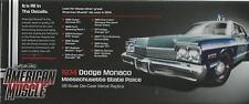 ERTL AMERICAN MUSCLE AUTO WORLD 1:18 DODGE MONACO POLICE DEL 1974    ART 1023