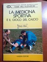 La medicina sportiva - Fino Fini - Nardini - 1988 - M