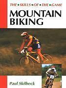 Mountain Biking (Skills of the Game) - Paul Skilbeck