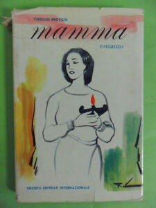 BROCCHI VIRGILIO*MAMMA - EDIZIONI SEI 1959
