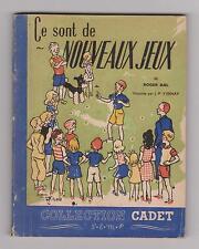 Alain SAINT-OGAN. Nouveaux Jeux. Collection Cadet 1945.