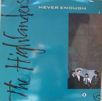 """THE HIGHLANDERS ~ Never Enough ~ 12"""" Single PS"""
